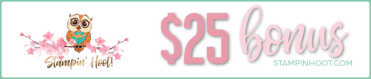 Earn More in Rewards during Sale-a-Bration.  An extra $25 in Stampin' Rewards. #steshabloodhart #stampinhoot
