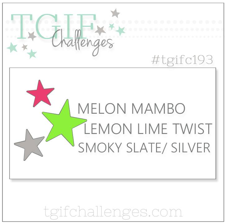#tgifc193 Color Challenge Melon Mambo Lemon Lime Twist Smoky Slate