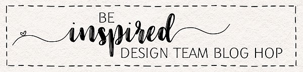 Be Inspired Design Team Blog Hop Header