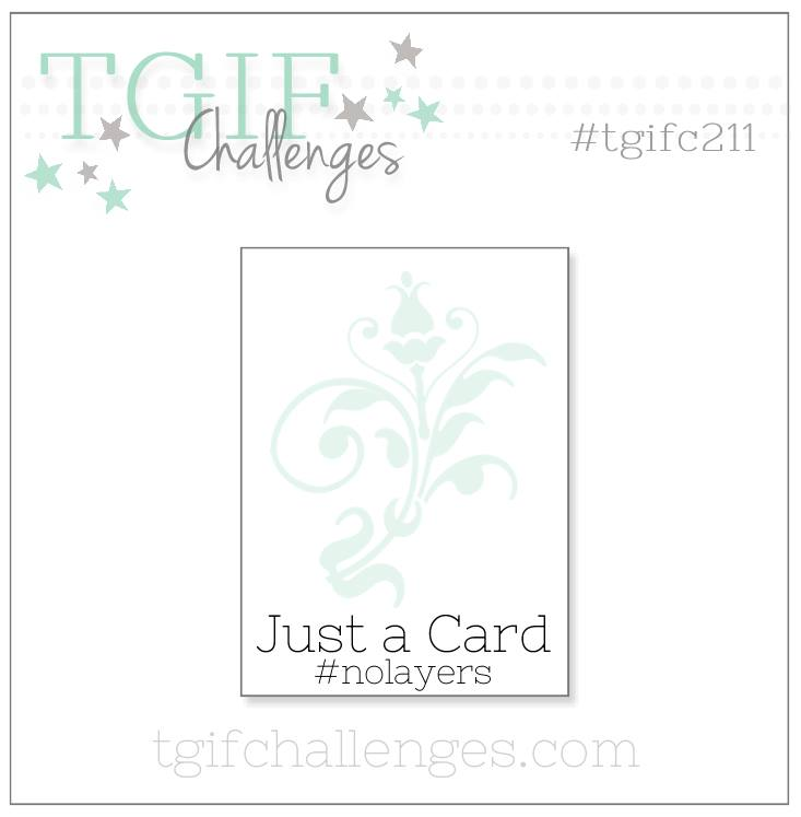 #tgifc211 Just a Card #nolayers #simplestamping