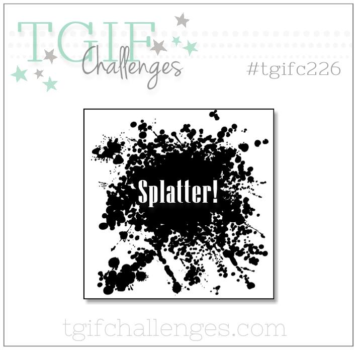 #tgifc226 challenge Splatter
