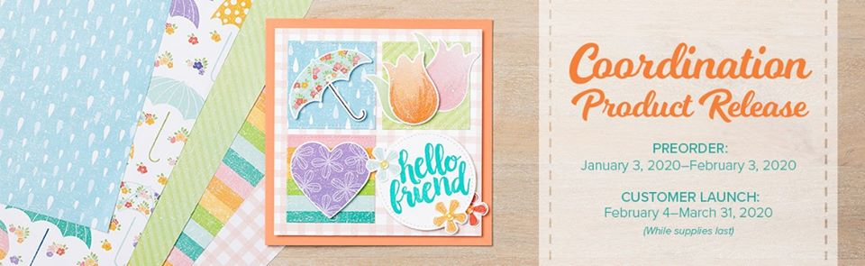 Stampin' Up! Coordination Product Customer Release Feb 4 - March 31 2020 - Demonstrator Pre-Order January 3 - February 3, 2020
