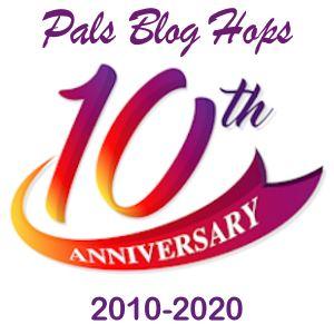 Pals Blog Hop 10 Year Anniversary