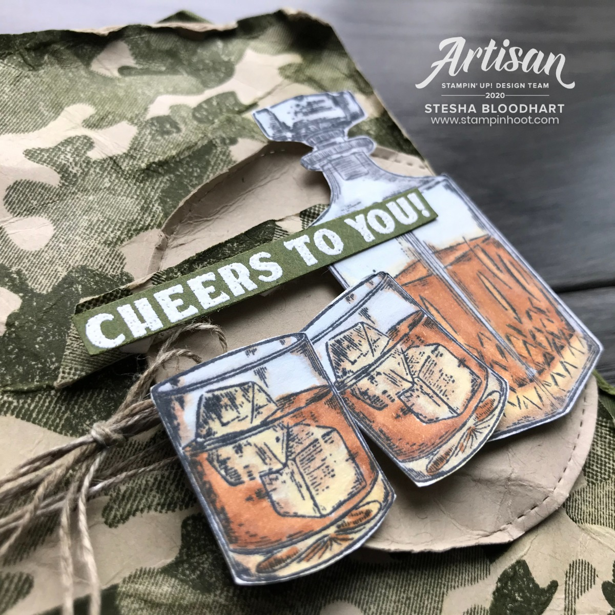 Whiskey Business and Camouflage Stamp Sets from Stampin' Up! Cheers to You Card by Stesha Bloodhart, Stampin' Hoot!