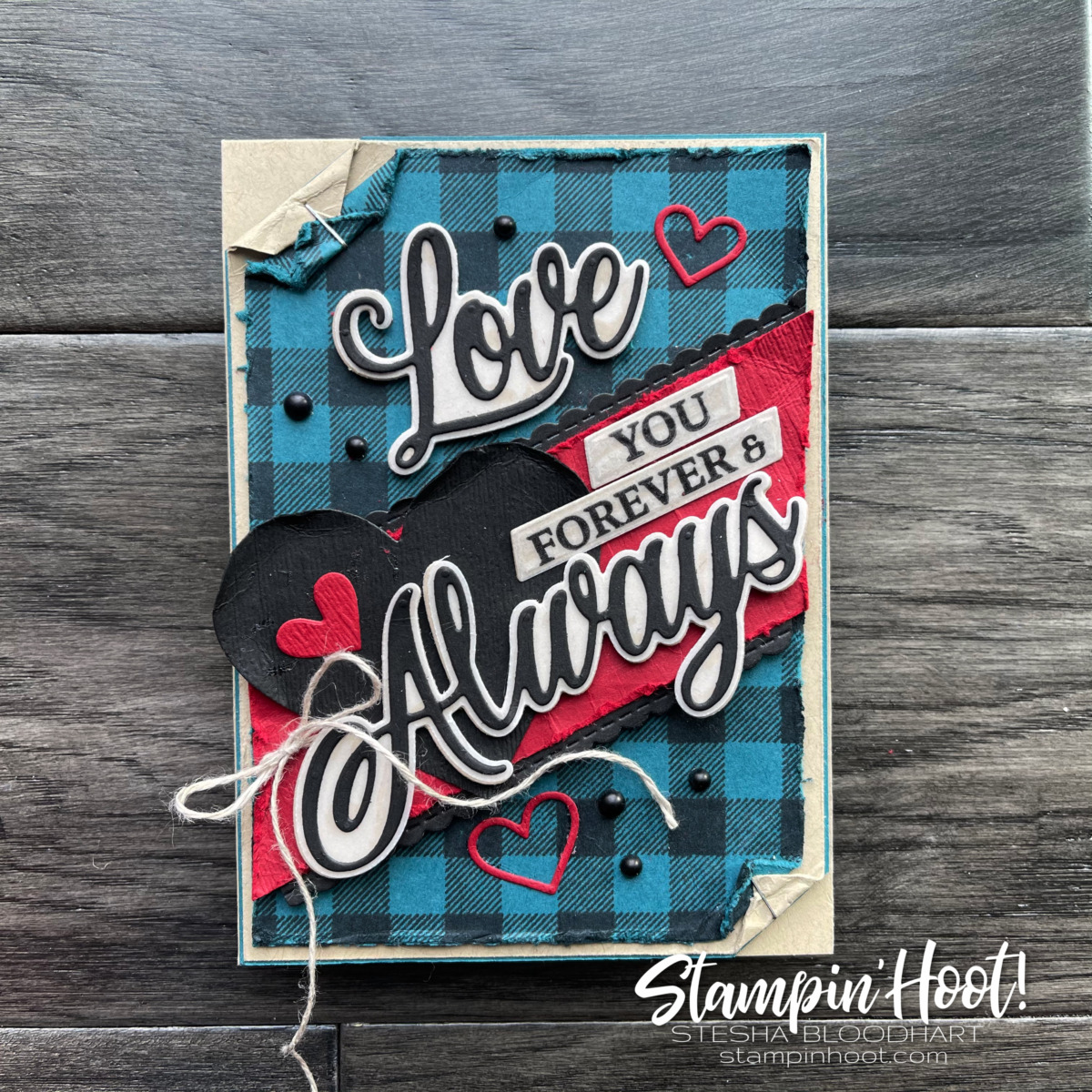 Always and Forever with Buffalo Check Plaid #tgifc301 Stesha Bloodhart, Stampin' Hoot!