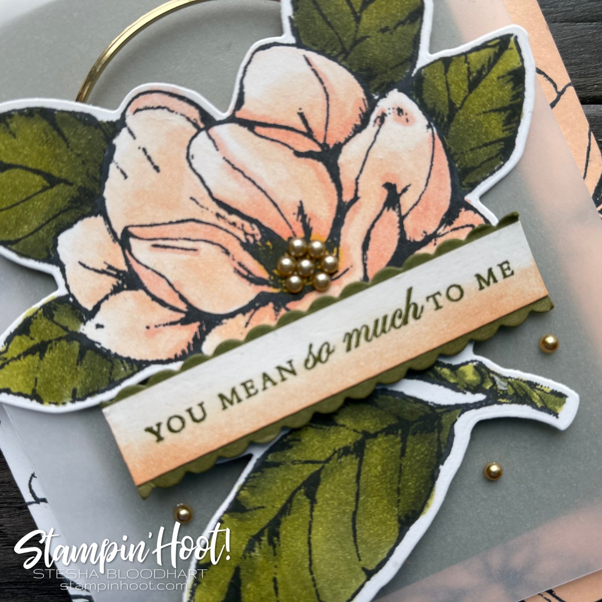 #tgifc298 Good Morning Magnolia from Stampin' Up! Love and Friendship Card by Stesha Bloodhart, Stampin' Hoot!