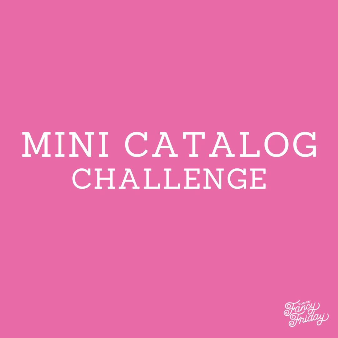 Stampin' Fancy Friday Mini Catalog Challenge