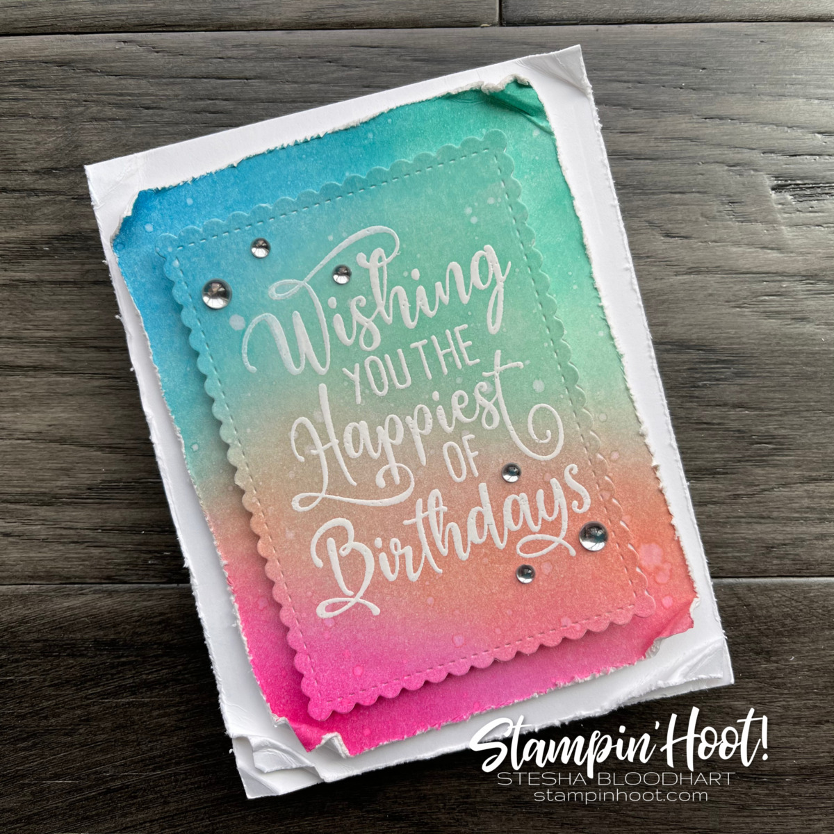 Create this card using the Happiest of Birthdays Stamp Set. Card by Stesha Bloodhart, Stampin' Hoot! Card Only