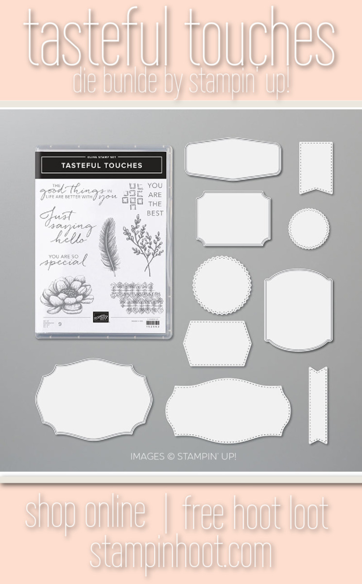Tasteful Touches Die Bundle 154098 by Stampin' Up! Order Online with Stesha Bloodhart, Earn Free Hoot Loot