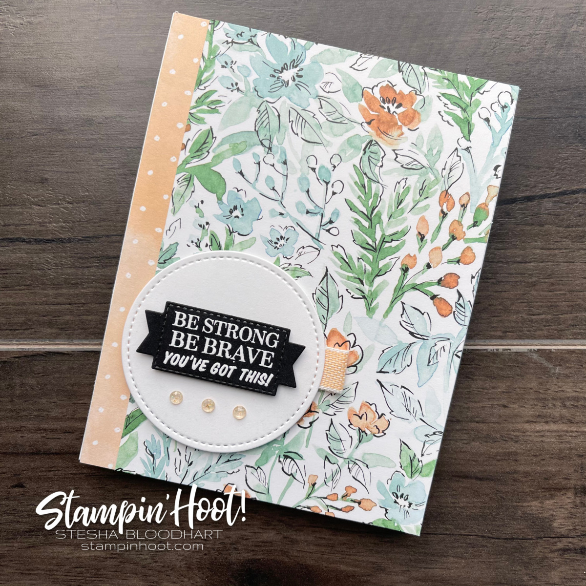 Many Messages Bundle from Stampin' Up! SNEAK PEEK! Hand-Penned Suite Available May 4 Be Strong Card By Stesha Bloodhart, Stampin' Hoot!