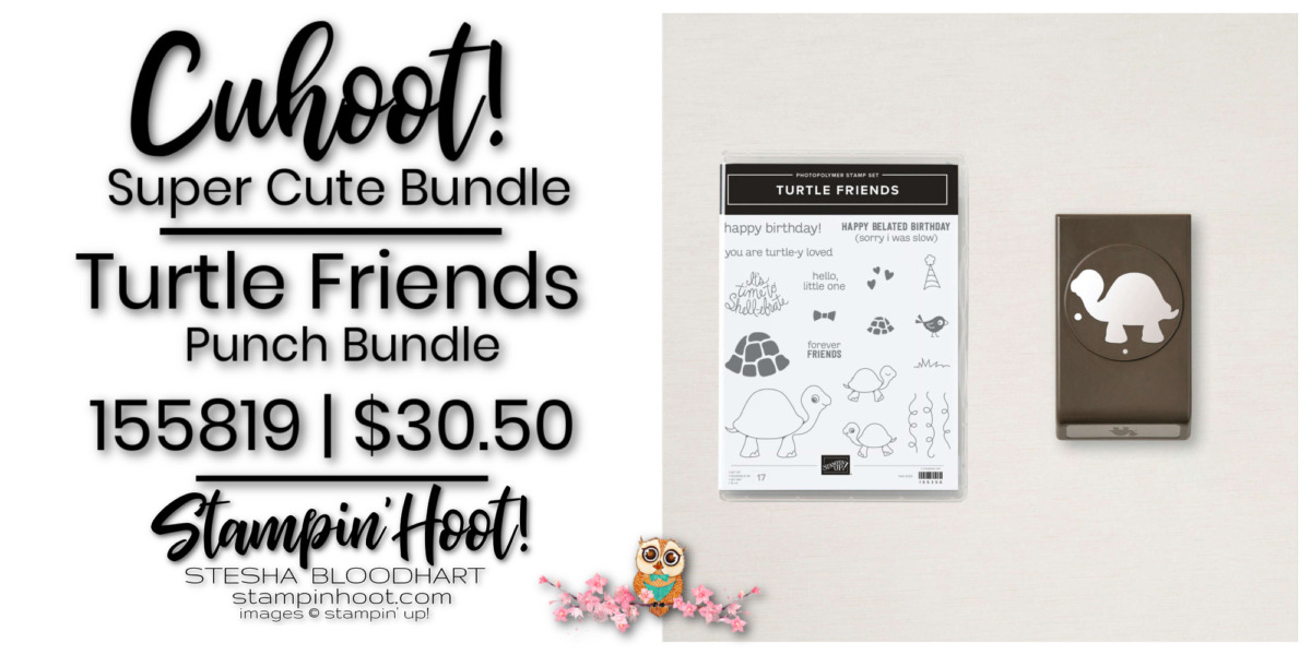 Turtle Friends Bundle - Page 56 -155819 $30.50 by Stampin' Up! Order Online with Stesha Bloodhart, Stampin' Hoot!