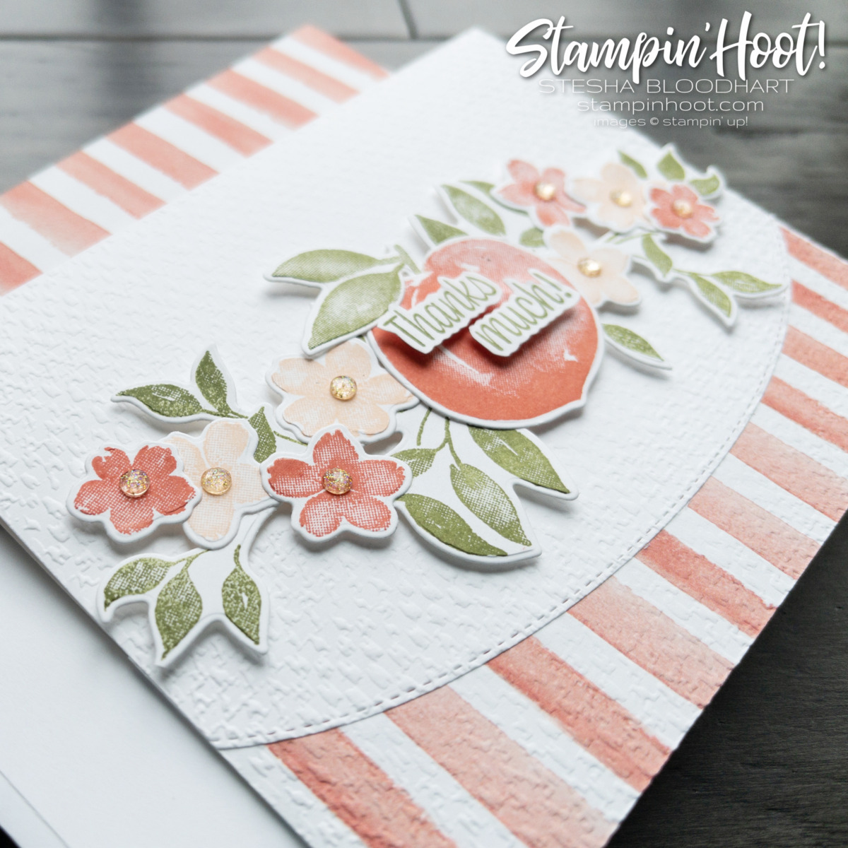 You're a Peach Suite Collection from Stampin' Up! Thanks Much Card by Stesha Bloodhart, Stampin' Hoot! Closeup Envelope