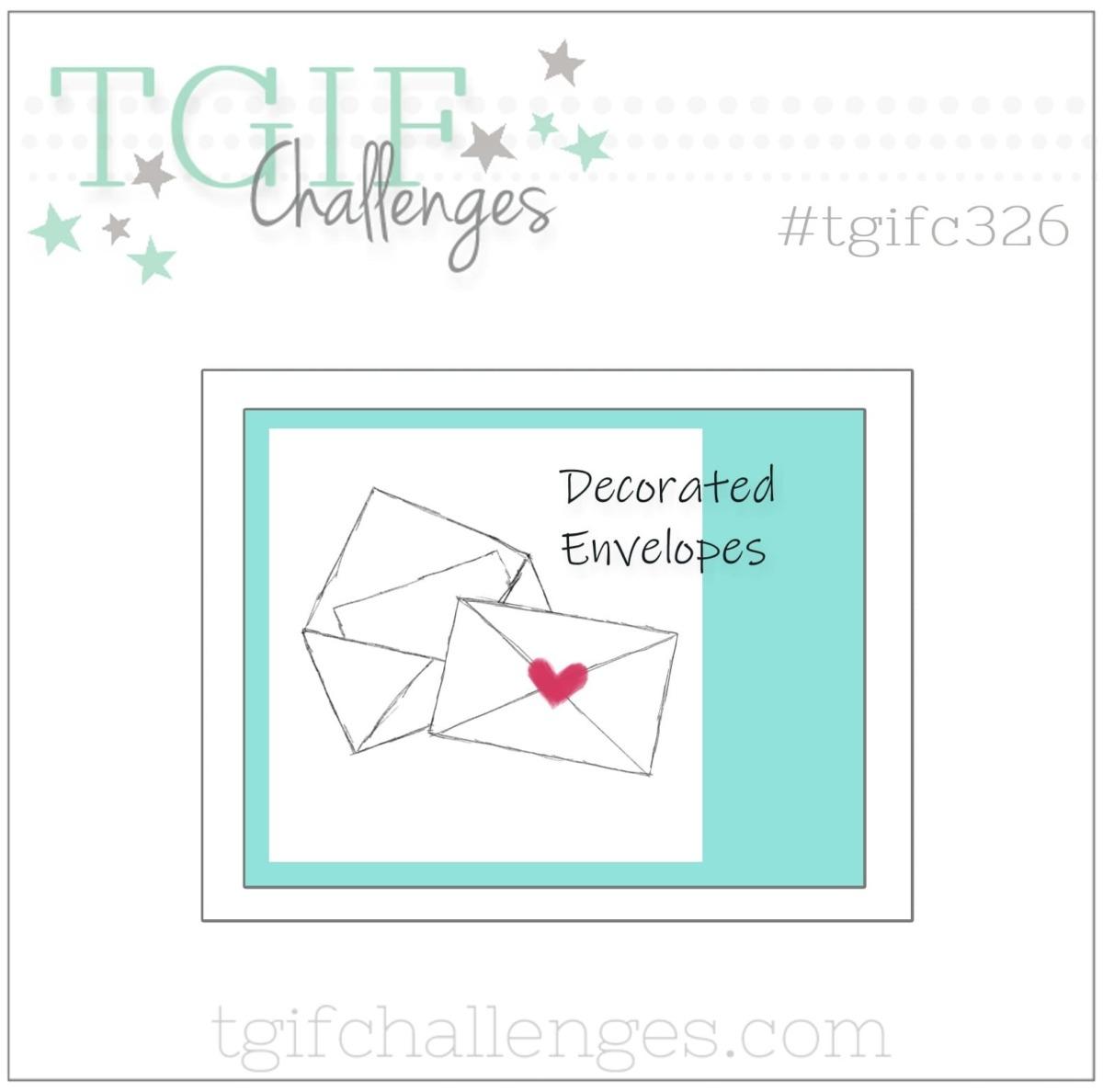 TGIFC326 - Inspiration - Decorated Envelopes