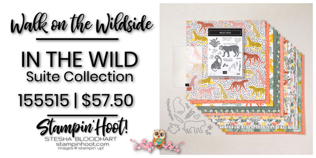 In the Wild Suite Collection - 155515 $57.50 by Stampin' Up! Order Online with Stesha Bloodhart, Stampin' Hoot!