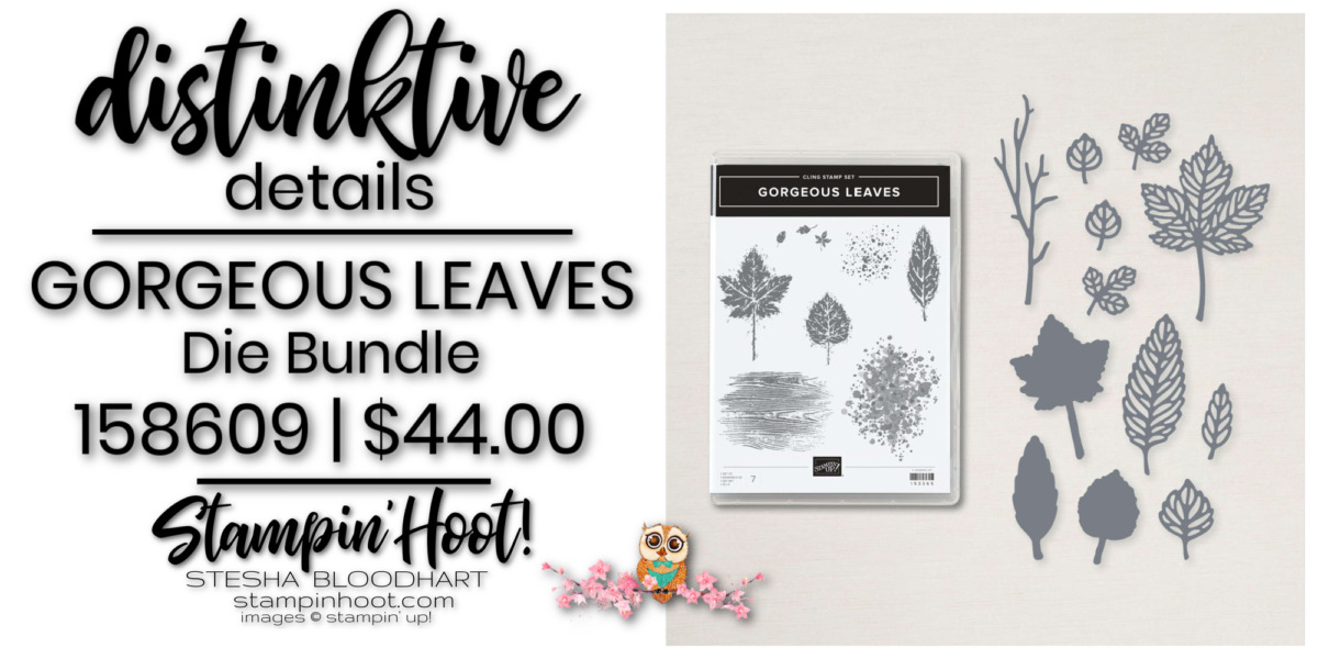 Gorgeous Leaves Die Bundle 158609 by Stampin' Up! Order Online with Stesha Bloodhart, Stampin' Hoot!
